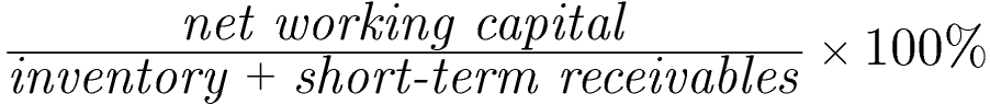 Formula for net working capital to current assets: net working capital / (inventory + short-term receivables) * 100%